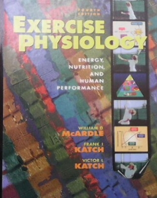 Exercise Physiology: Nutrition, Energy, and Human Performance - William D McArdle