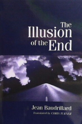 The illusion of the end - Jean Baudrillard