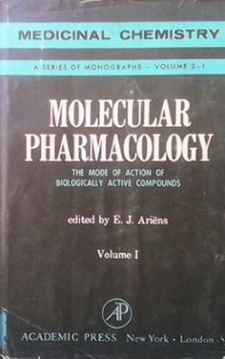 Molecular Pharmacology. Vol. 1 - Everhardus Jacobus Ariëns