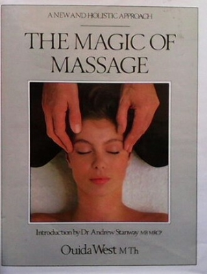 The Magic of Massage : New and Holistic Approach - Колектив