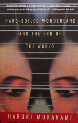 Hard-Boiled Wonderland and the End of the World - Haruki Murakami